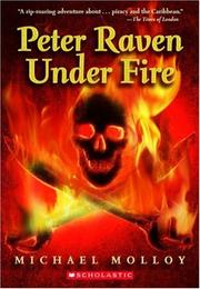 Cover of: Peter Raven Under Fire by Michael Molloy, Molloy, Michael
