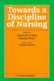Cover of: Towards a Discipline of Nursing by Genevieve Gray