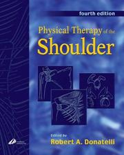 Cover of: Physical Therapy of the Shoulder (Clinics in Physical Therapy) | Robert Donatelli