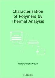 Cover of: Characterisation of polymers by thermal analysis | W. M. Groenewoud