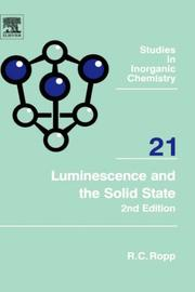 Cover of: Luminescence and the solid state | R. C. Ropp