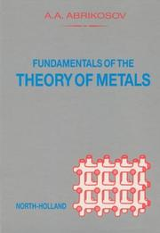 Cover of: Fundamentals of the theory of metals by A. A. Abrikosov