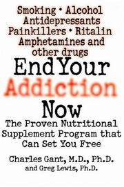 Cover of: End your addiction now | Charles Gant