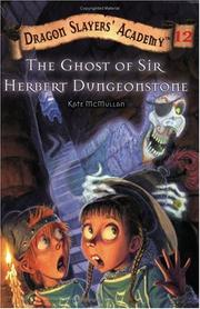 Cover of: The ghost of Sir Herbert Dungeonstone | Kate McMullan