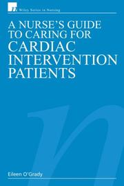 Cover of: A Nurse's Guide to Caring for Cardiac Intervention Patients | Eileen O'Grady, RN, Dip HE, BSc (Hons)