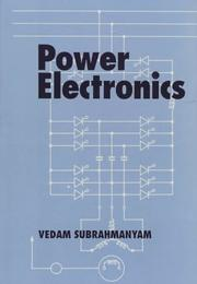 Cover of: Power electronics | Vedam Subrahmanyam
