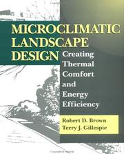 Cover of: Microclimatic landscape design | Brown, Robert D.