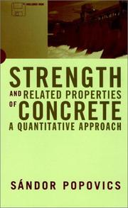 Cover of: Strength and related properties of concrete by Sandor Popovics