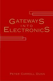 Cover of: Gateways into electronics by Peter Carroll Dunn