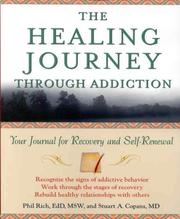 Cover of: The Healing Journey Through Addiction | Phil Rich