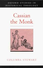 Cover of: Cassian the Monk (Oxford Studies in Historical Theology) | Columba Stewart