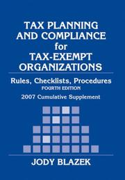 Cover of: Tax Planning and Compliance for Tax-Exempt Organizations: 2007 Cumulative Supplement (Tax Planning & Compliance for Tax-Exempt Organizations: Rules, Checklists, Procedures Supplemen) | Jody Blazek