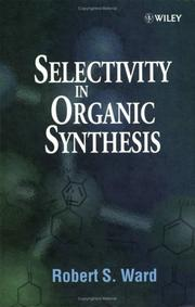 Cover of: Selectivity in organic synthesis by Ward, Robert S.