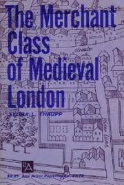Cover of: The merchant class of medieval London, 1300-1500 by Sylvia L. Thrupp
