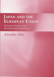 Cover of: Japan and the European  union | Atsuko Abe