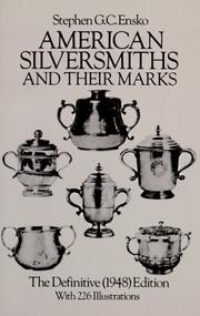 Cover of: American silversmiths and their marks by Stephen Guernsey Cook Ensko