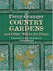 Cover of: Country Gardens and Other Works for Piano | Percy Grainger