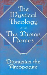 Cover of: The Mystical Theology and The Divine Names by Pseudo-Dionysius the Areopagite