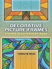 Cover of: Decorative Picture Frames Stained Glass Pattern Book | Carolyn Relei