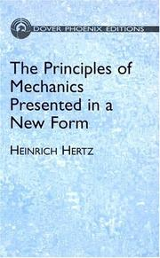 Cover of: The Principles of Mechanics Presented in a New Form | Heinrich Hertz