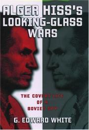 Cover of: Alger Hiss's looking-glass wars | G. Edward White