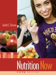 Cover of: Nutrition Now (with Interactive Learning Guide for Students) | Judith E. Brown