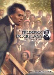 Cover of: The Frederick Douglass you never knew | James Lincoln Collier