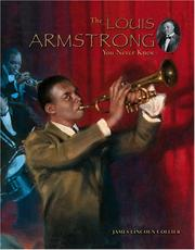 Cover of: The Louis Armstrong You Never Knew | James Lincoln Collier