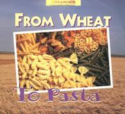 Cover of: From Wheat to Pasta (Changes) by Robert Egan