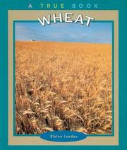 Cover of: Wheat (True Books-Food & Nutrition) by Elaine Landau