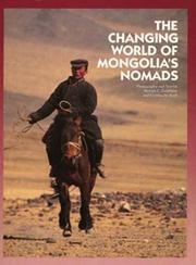 Cover of: The changing world of Mongolia's nomads | Melvyn C. Goldstein