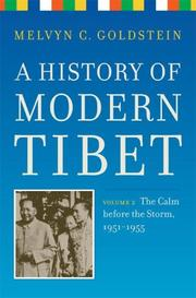 Cover of: A History of Modern Tibet, volume 2: The Calm before the Storm | Melvyn C. Goldstein