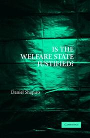 Cover of: Is the Welfare State Justified? | Daniel Shapiro