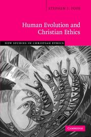 Cover of: Human Evolution and Christian Ethics (New Studies in Christian Ethics) | Stephen J. Pope