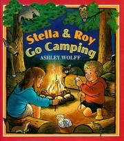 Cover of: Stella and Roy Go Camping by Ashley Wolff