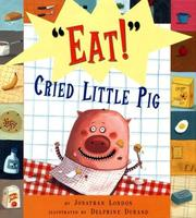 "Cover of: ""Eat!"" cried little pig by Jonathan London"