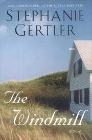 Cover of: The windmill | Stephanie Gertler
