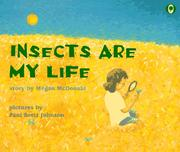 Cover of: Insects Are My Life by Megan Mcdonald