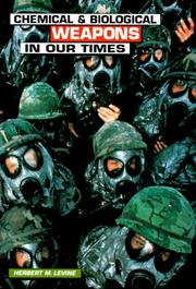 Cover of: Chemical and Biological Weapons in Our Times (Single Title: Social Studies: Current Events) | Herbert M. Levine