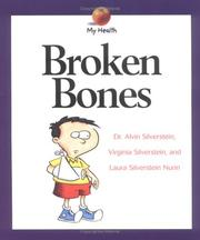 Cover of: Broken Bones | Alvin Silverstein