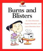 Cover of: Burns and Blisters (My Health) | Alvin Silverstein