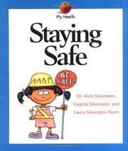 Cover of: Staying Safe (My Health) | Alvin Silverstein