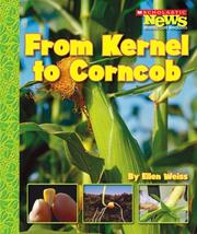 Cover of: From Kernel to Corncob | Ellen Weiss