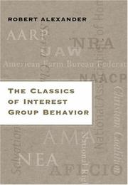 Cover of: The Classics of Interest Group Behavior | Robert Alexander
