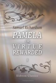 Cover of: Pamela or Virtue Rewarded | Samuel Richardson