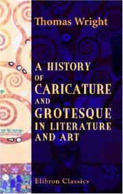 Cover of: History of Caricature and Grotesque in Literature and Art | Thomas Wright