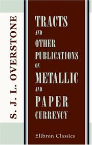 Cover of: Tracts and Other Publications on Metallic and Paper Currency | Samuel Jones Loyd Overstone