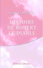 Cover of: Histoire de Robert le Diable by Jean Castillon