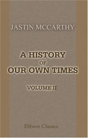 Cover of: A History of Our Own Times by Justin McCarthy