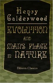Cover of: Evolution and Man's Place in Nature | Henry Calderwood